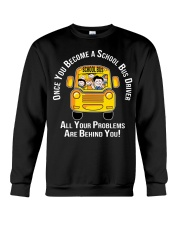 Once you become a school bus driver all your probl Crewneck Sweatshirt thumbnail