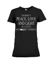 I'm mostly peace love and light Premium Fit Ladies Tee thumbnail