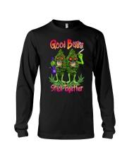 Pot Marijuana Good Buds Stick Together Long Sleeve Tee thumbnail