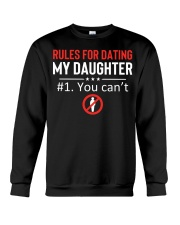 Rules for dating my daughter 1you can't Crewneck Sweatshirt thumbnail