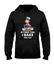 If I like you I bake for you Hooded Sweatshirt thumbnail