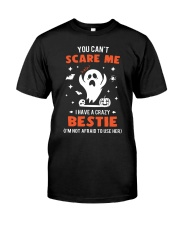 You cant scare me I have a crazy bestie Premium Fit Mens Tee front