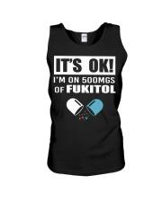 It's ok I'm on 500mgs of fukitol shirt Unisex Tank thumbnail