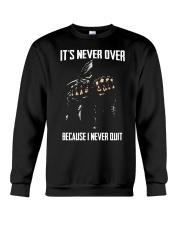 Skull it never over because I never quit Crewneck Sweatshirt thumbnail