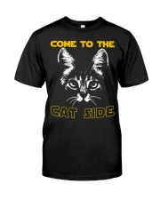 Come to the cat side shirt Classic T-Shirt front