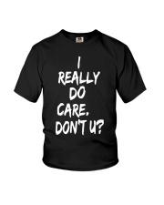 I really do care don't you Youth T-Shirt thumbnail