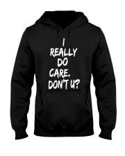 I really do care don't you Hooded Sweatshirt thumbnail