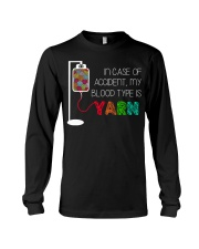 In case of accident my blood type is yarn  Long Sleeve Tee thumbnail
