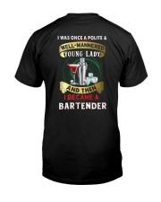 Bartender I was once a polite and well-mannered Classic T-Shirt back