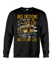 Bus driving is not an easy life but it's my life  Crewneck Sweatshirt thumbnail
