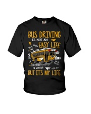Bus driving is not an easy life but it's my life  Youth T-Shirt thumbnail
