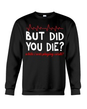 But did you die while i was playing cards Crewneck Sweatshirt thumbnail