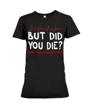But did you die while i was playing cards Premium Fit Ladies Tee thumbnail