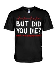 But did you die while i was playing cards V-Neck T-Shirt thumbnail