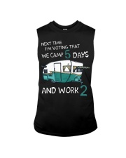 Next time I'm voting that we camp 5 days and work  Sleeveless Tee thumbnail