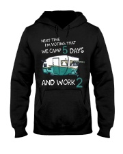 Next time I'm voting that we camp 5 days and work  Hooded Sweatshirt thumbnail