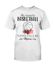 my favorite basketball player calls me mom Classic T-Shirt thumbnail