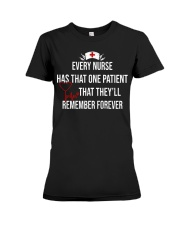 Every nurse has that one patient that they'll reme Premium Fit Ladies Tee thumbnail