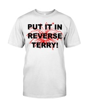 Put it in reverse Terry Classic T-Shirt tile