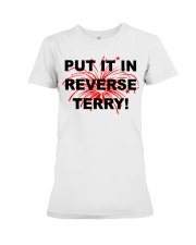 Put it in reverse Terry Premium Fit Ladies Tee tile