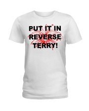 Put it in reverse Terry Ladies T-Shirt tile