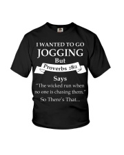 I wanted to go jogging but proverbs 28-1 says the  Youth T-Shirt thumbnail