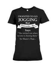 I wanted to go jogging but proverbs 28-1 says the  Premium Fit Ladies Tee thumbnail