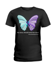Butterfly no story should end too soon Ladies T-Shirt front