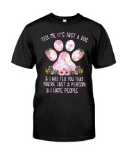 Tell me It's just a dog and I will tell you floral Classic T-Shirt thumbnail