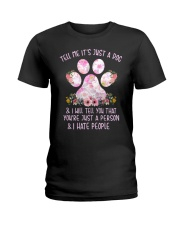 Tell me It's just a dog and I will tell you floral Ladies T-Shirt front