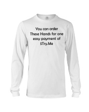 You can order these hands for one easy payment Long Sleeve Tee thumbnail