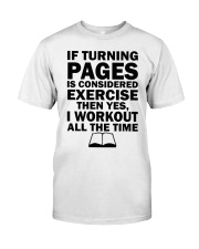 If turning pages is considered exercise  Classic T-Shirt front