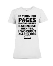 If turning pages is considered exercise  Premium Fit Ladies Tee thumbnail