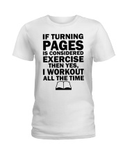 If turning pages is considered exercise  Ladies T-Shirt thumbnail