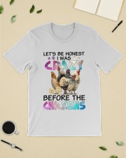 Let's be honest i was crazy before the chickens Classic T-Shirt lifestyle-mens-crewneck-front-19