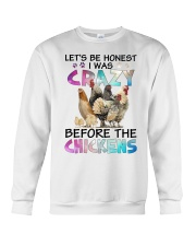 Let's be honest i was crazy before the chickens Crewneck Sweatshirt thumbnail
