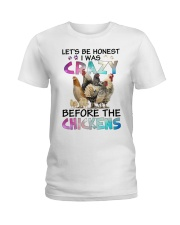 Let's be honest i was crazy before the chickens Ladies T-Shirt thumbnail