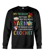 My Problem Isn't That I Buy Too Much Yarn  Crewneck Sweatshirt thumbnail