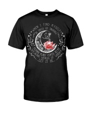 Lotus when i find myself in times of trouble mothe Classic T-Shirt front