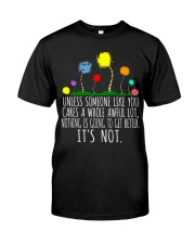 Unless someone like you cares a whole awful lot Classic T-Shirt front