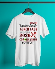 Never underestimate lunch lady who survived 2020 Classic T-Shirt lifestyle-mens-crewneck-front-3