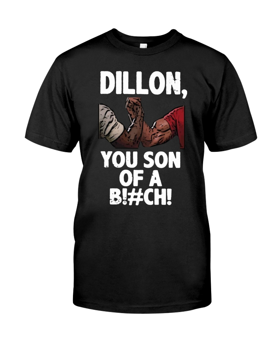 Dillon you son of a bitch  Premium Fit Mens Tee
