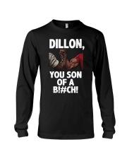 Dillon you son of a bitch  Long Sleeve Tee thumbnail