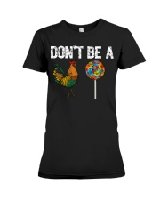 Rooster Don't be a cock Sucker  Premium Fit Ladies Tee thumbnail