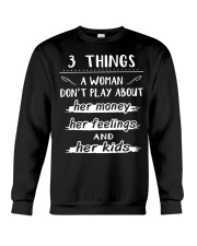 3 things a woman don't play about her money Crewneck Sweatshirt thumbnail