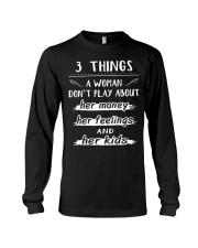 3 things a woman don't play about her money Long Sleeve Tee thumbnail