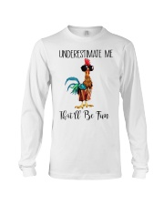 Chicken underestimate me that'll be fun  Long Sleeve Tee thumbnail