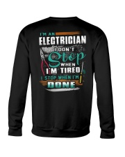 I'm an electrician I don't stop when I'm tired Crewneck Sweatshirt thumbnail