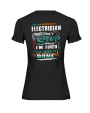 I'm an electrician I don't stop when I'm tired Premium Fit Ladies Tee thumbnail