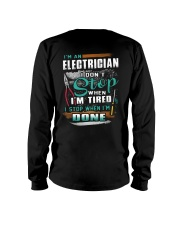 I'm an electrician I don't stop when I'm tired Long Sleeve Tee thumbnail